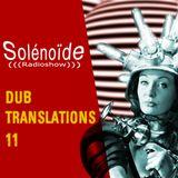 Solénoïde -Dub Translations 11 avec Burial, Muslimgauze, Rockers Hifi, Dub Tractor, Pitch Black...
