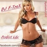 DJ F-TraX - Perfect Life