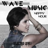 Wave Music Happy Hour [Electro Love Edition]