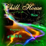 """""  CHILL HOUSE """" compilation Vol. 24"