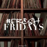 DJ Darryl's Presents..... #FreshFridays (24/06/16)