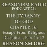 Podcast 021: The Tyranny of God Audiobook - Chapter 16 - The Tyranny of God, Part 1 of 2