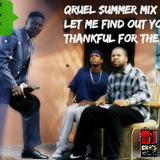 Qruel Summer Mix Series Vol. 7.0 - Let Me Find Out You Ain't Thankful for Shade