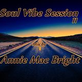 Soul Vibe Session 11 Mix by Annie Mac Bright