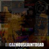 DJ Caz - House Ain't Dead