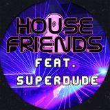 House & Friends Vol.2 (feat. Superdude)