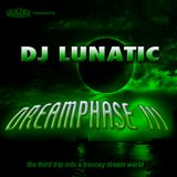 DJ Lunatic - Dreamphase III