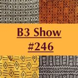 B3 Show #246 Special African Music with Captain XXI