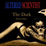 The Dark (Drum & Bass) by Altered Scientist