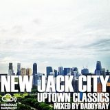 New Jack City : Uptown Classics mixed by DaddyRay187