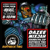 The Ruffneck Ting Takeover Ujima 98fm Oct - November 2018 Dazee , Mixjah , Soundgyal Saf