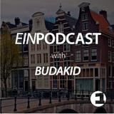 Budakid - EINPODCAST #39