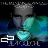 BeatQueche - The Minimal Express Podcast Mix 01.