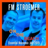 FM STROEMER - On The Beach Essential Housemix July 2015 | www.fmstroemer.de
