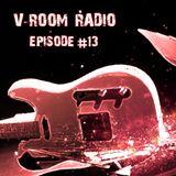 V-Room Radio - Episode 13