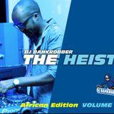 Dj Bankrobber the heist Volume 22 african edition
