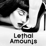 Lethal Amounts 005. Yes Mistress by Rosie Bojangles