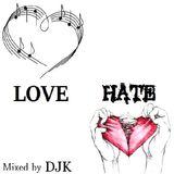 Love Hate mixed by DJK