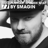 UNION 77 PODCAST EPISODE No. 67 BY SMAGIN