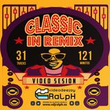VideoDJ RaLpH - Classic in Remix Vol 01 (Retro Show Party)