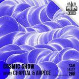 CHANTAL - ARPÈGE / Cosmic Show / 16 février 2019
