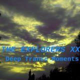 The Explorers XX Deep Trance Moments