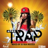 Afro Trap Fridays Mixed By DJ OGA Rossco