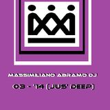 Massimiliano Abramo dj 2014 - 03 (Jus' deep)