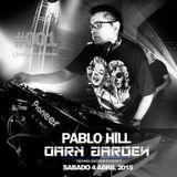 Pablo Hill @Dark Garden #001 04/04/2015