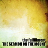 03) The Sermon on the Mount, The Fulfillment