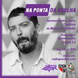 NA PONTA DA AGULHA #042 - Caduco - Marcelo Callado