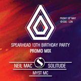 Neil Mac & Solitude feat. Myst MC - Spearhead 13th Birthday Promo Mix