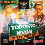Crown Loyalty Presents: TORONTO MEETS MIAMI - Con Fuerza Y Pa'lante Vol 6