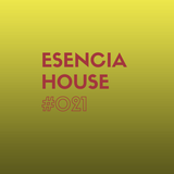 ESENCIA HOUSE #021 mixed by Nacho Heras www.activitysound.com