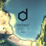 Distant - Spring '19, Pt. 2