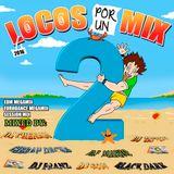 Locos Por Un Mix 2 (MegaMix EuroDance) - Dj Chenan, Dj Tattoo, Black Dark, Gibran Decks y Franz M.