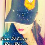 TUN IT OVER - Rhi Rhi - MIX UP