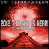 SXF Thunderscream´s - 2012 The End is near (Turntablemix)