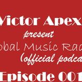 Victor Apex - Global Music Radio (Episode 001)