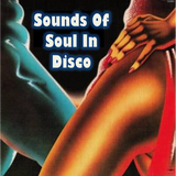Sounds Of Soul In Disco...