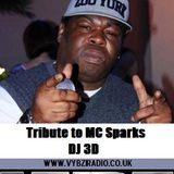 MC Sparks Tribute From Vybz Radio UK Mixed by DJ 3 Vybz D - Live @ www.vybzradio.co.uk HQ 18July2014