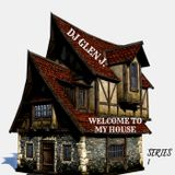 "DJ GLEN J. ""WELCOME TO MY HOUSE"" SERIES 1"