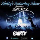 Shifty Presents... Shifty & Shorty Saturday Shenanigans