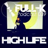 Full-K Podcast 039 - High Life