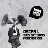 1605 Podcast 219 with Oscar L