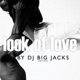 DJ Big Jacks - Look Of Love