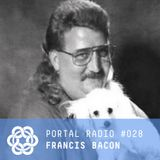 Portal Radio 028 Francis Bacon