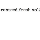 guaranteed fresh vol2 (mosart212)