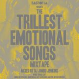 East of LA presents The Trillest Emotional Songs Mixtape mixed by DJ Jimbo Jenkins