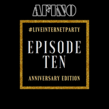Afino - #LiveInternetParty: Episode 10